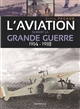 L' AVIATION DURANT LA GRANDE GUERRE